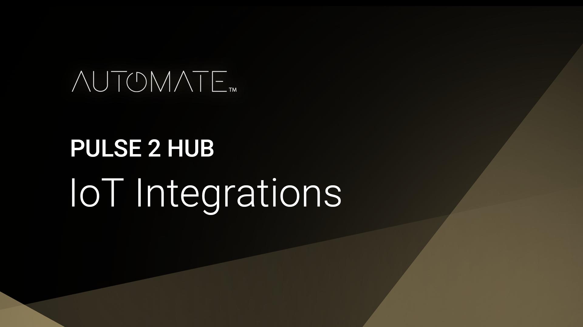 Automate Pulse 2 IoT Integrations and Setup