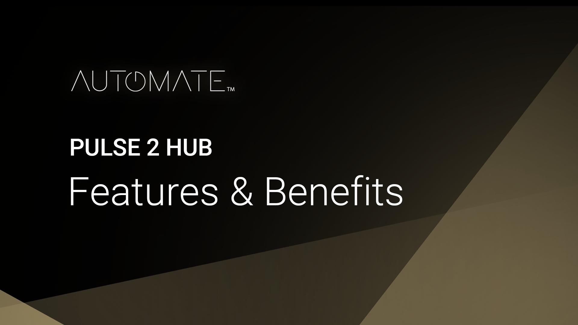 Pulse 2 Hub Features & Benefits